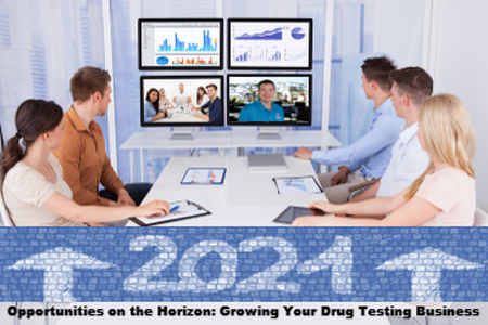 Opportunities on the Horizon: Growing Your Drug Testing Business in 2021